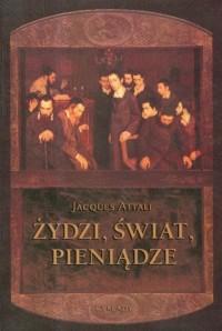 Żydzi, świat, pieniądze - okładka książki