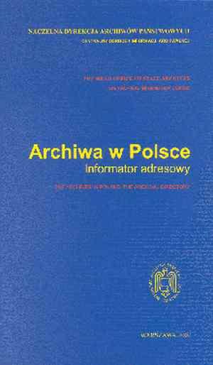 Archiwa w Polsce. Informator adresowy - okładka książki