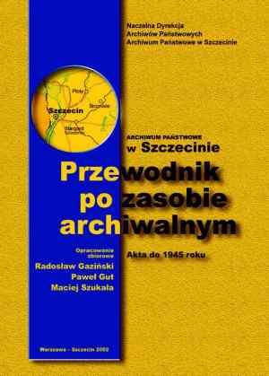 Archiwum Państwowe w Szczecinie. - okładka książki