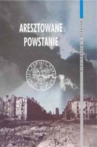 Aresztowane powstanie - okładka książki