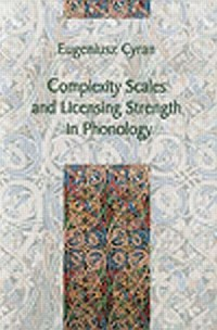 Complexity Scales and Licensing Strength in Phonology - okładka książki