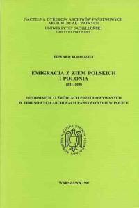Emigracja z ziem polskich i Polonia 1831-1939 - okładka książki