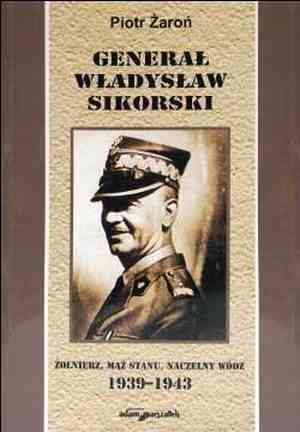 Generał Władysław Sikorski. Żołnierz, - okładka książki