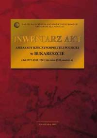 Inwentarz akt ambasady Rzeczpospolitej Polskiej w Bukareszcie z lat 1919-1940 (1941) (do roku 1938 poselstwa) - okładka książki