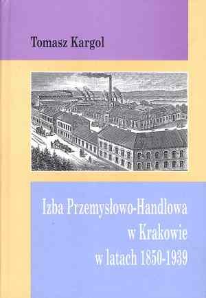 Izba Przemysłowo-Handlowa w Krakowie - okładka książki