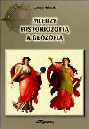 Między historiozofią a geozofią - okładka książki