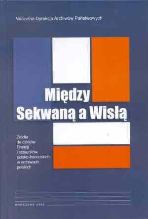 Między Sekwaną a Wisłą. Źródła - okładka książki