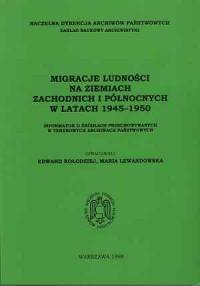 Migracje ludności na ziemiach zachodnich i północnych w latach 1945-1950 - okładka książki