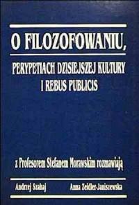 O filozofowaniu, perypetiach dzisiejszej kultury i rebus publicis - okładka książki