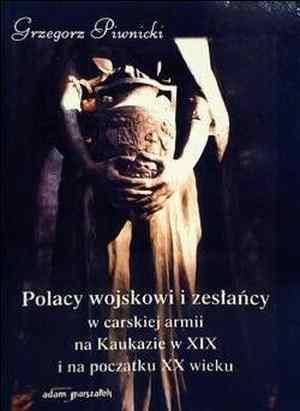 Polacy wojskowi i zesłańcy w carskiej - okładka książki