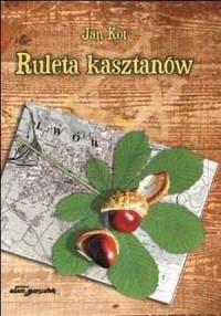 Ruleta kasztanów - okładka książki