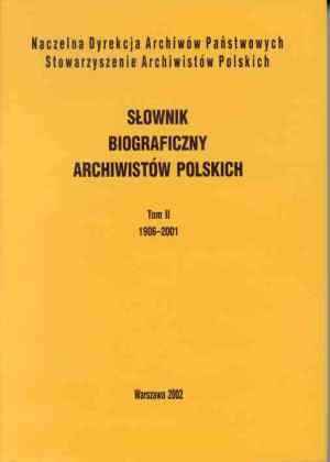 Słownik biograficzny archiwistów - okładka książki