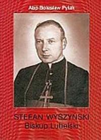 Stefan Wyszyński. Biskup Lubelski. 1946-1949 - okładka książki