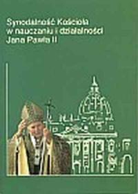 Synodalność Kościoła w nauczaniu i działalności Jana Pawła II - okładka książki