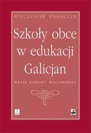Szkoły obce w edukacji Galicjan. - okładka książki