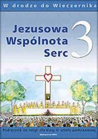 W drodze do Wieczernika. Jezusowa Wspólnota Serc. Klasa 3. Szkoła podstawowa. Podręcznik do nauki religii - okładka podręcznika
