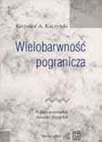 Wielobarwność pogranicza. Polsko-austriackie - okładka książki