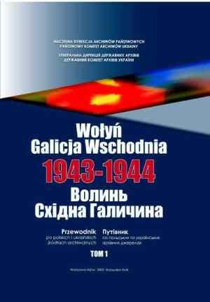 Wołyń-Galicja Wschodnia 1943-1944. - okładka książki