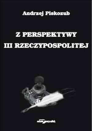 Z perspektywy III Rzeczypospolitej. - okładka książki