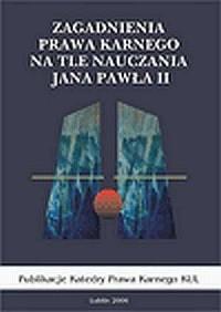 Zagadnienia prawa karnego na tle nauczania Jana Pawła II - okładka książki