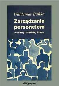 Zarządzanie personelem w małej - okładka książki