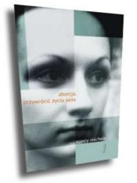 Aborcja. Przywrócić życiu sens - okładka książki