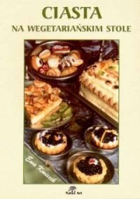 Ciasta na wegetariańskim stole - okładka książki