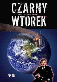 Czarny wtorek - Maciej Patkowski - okładka książki