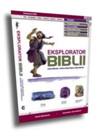 Eksplorator Biblii. Dzieje kontaktu Bóg-człowiek od Księgi Rodzaju po Księgę Objawienia - okładka książki