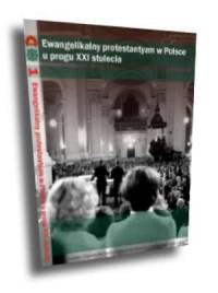 Ewangelikalny protestantyzm w Polsce u progu XXI stulecia - okładka książki