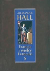 Francja i wielcy Francuzi - okładka książki