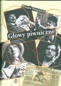Głowy Piwniczne - Wacław Krupiński - okładka książki