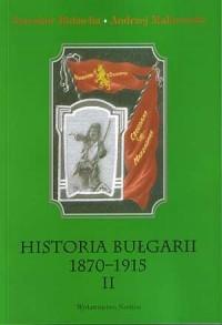 Historia Bułgarii 1870-1915. Tom 2 - okładka książki