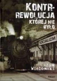 Kontrrewolucja, której nie było - okładka książki