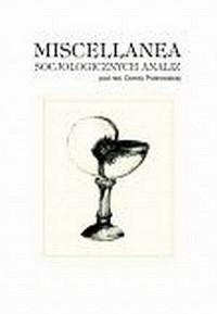 Miscellanea socjologicznych analiz - okładka książki