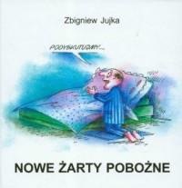 Nowe żarty pobożne - Zbigniew Jujka - okładka książki