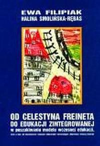 Od Celestyna Freineta do edukacji zintegrowanej. W poszukiwaniu modelu wczesnej edukacji - okładka książki