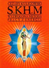 Sekhem. Wyzwolona metoda pracy z energią - okładka książki