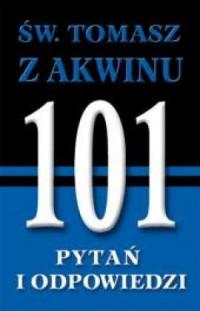 Św. Tomasz z Akwinu. 101 pytań i odpowiedzi - okładka książki
