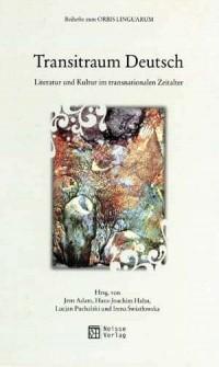 Transitraum Deutsch. Literatur und Kultur im transnationalen Zeitalter - okładka książki