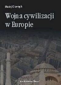 Wojna cywilizacji w Europie - Maciej Giertych - okładka książki