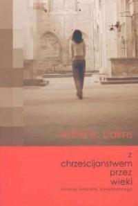 Z chrześcijaństwem przez wieki. Historia Kościoła powszechnego - okładka książki