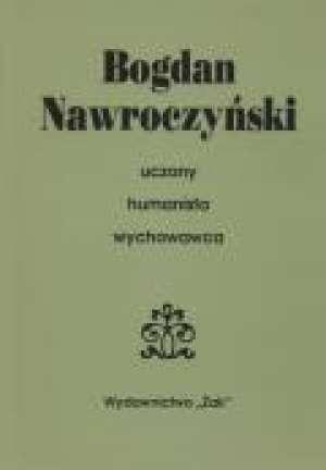 Bogdan Nawroczyński. Uczony-humanista-wychowawca