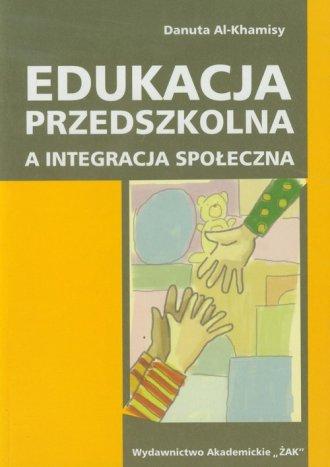 ksi��ka -  Edukacja przedszkolna a integracja spo�eczna - Danuta Al Khamisy