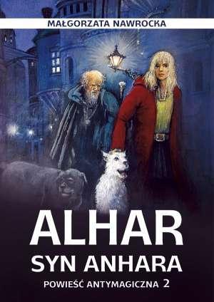 Alhar, syn Anhara. Powieść antymagiczna - okładka książki