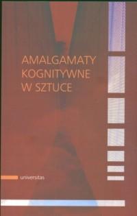 Amalgamaty kognitywne w sztuce - okładka książki