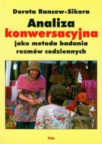Analiza konwersacyjna jako metoda badania rozmów codziennych - okładka książki