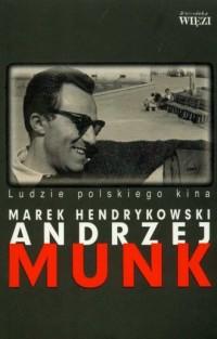 Andrzej Munk. Ludzie polskiego kina - okładka książki