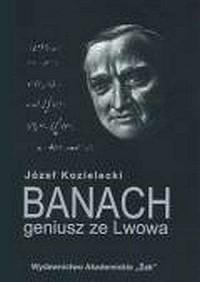 Banach - geniusz ze Lwowa - Józef Kozielecki - okładka książki
