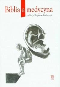 Biblia a medycyna - Bogusław Paplaczyk - okładka książki